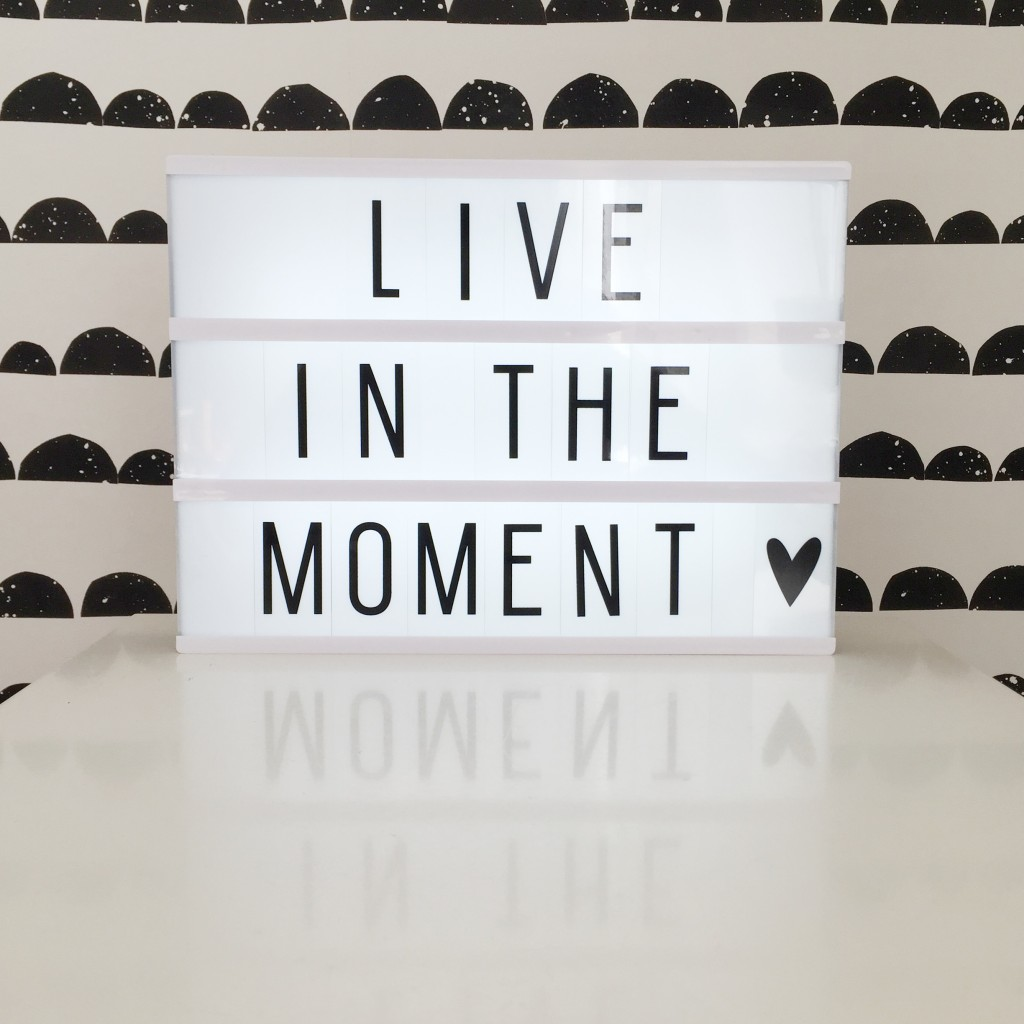 Light box live in the moment